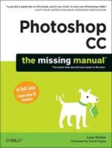 Lesa, S: Photoshop CC: The Missing Manual