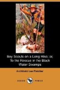 Boy Scouts on a Long Hike; Or, to the Rescue in the Black Water
