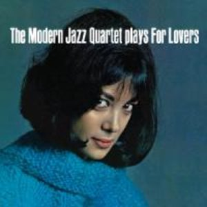 Modern Jazz Quartet: Plays For Lovers