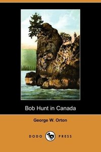 Bob Hunt in Canada (Dodo Press)