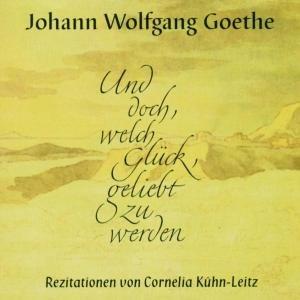 Und Doch,Welch Glück,Geliebt Zu Werden (Goethe,Joh