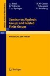 Seminar on Algebraic Groups and Related Finite Groups