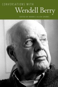 Conversations with Wendell Berry