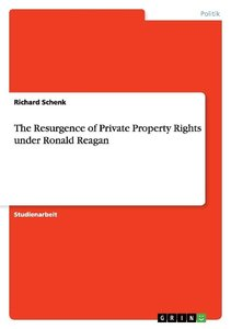 The Resurgence of Private Property Rights under Ronald Reagan
