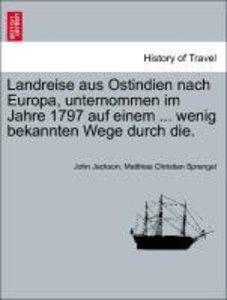 Landreise aus Ostindien nach Europa, unternommen im Jahre 1797 a