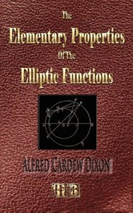 The Elementary Properties of the Elliptic Functions - With Examp