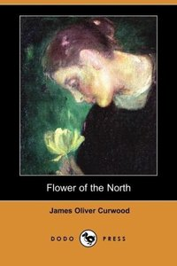 Flower of the North (Dodo Press)