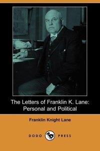 LETTERS OF FRANKLIN K LANE