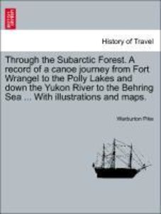 Through the Subarctic Forest. A record of a canoe journey from F