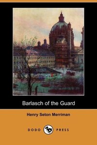 Barlasch of the Guard (Dodo Press)