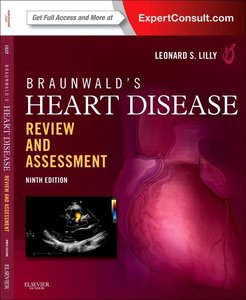 Braunwald\'s Heart Disease Review and Assessment