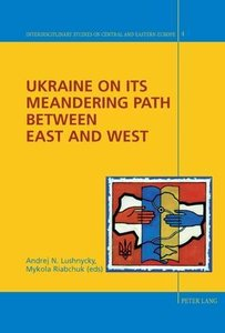 Ukraine on its Meandering Path Between East and West