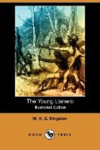 The Young Llanero (Illustrated Edition) (Dodo Press)