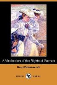 A Vindication of the Rights of Woman (Dodo Press)