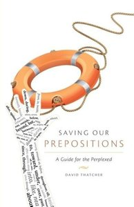 Saving Our Prepositions - A Guide for the Perplexed