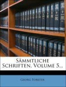 Georg Forster's sämmtliche Schriften, Fünfter Band, Zweiter Thei