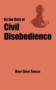 On the Duty of Civil Disobedience - Thoreau's Classic Essay