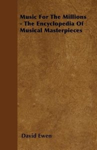 Music for the Millions - The Encyclopedia of Musical Masterpiece