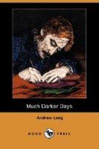 MUCH DARKER DAYS (DODO PRESS)