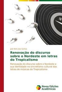 Renovação do discurso sobre o Nordeste em letras do Tropicalismo
