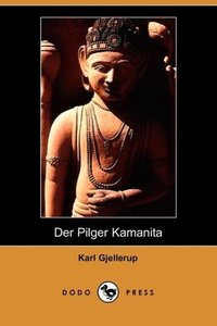 Der Pilger Kamanita (Dodo Press)