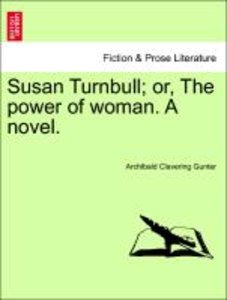 Susan Turnbull; or, The power of woman. A novel.