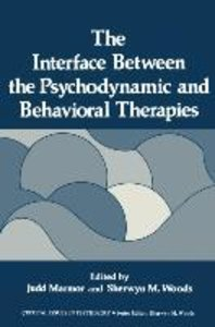 The Interface Between the Psychodynamic and Behavioral Therapies