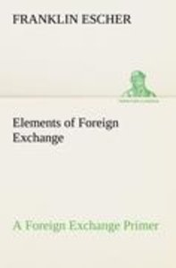Elements of Foreign Exchange A Foreign Exchange Primer