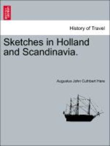 Sketches in Holland and Scandinavia.