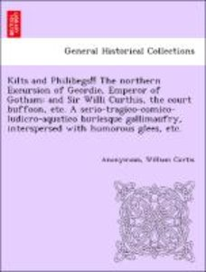 Kilts and Philibegs!! The northern Excursion of Geordie, Emperor