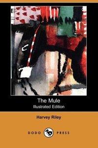 The Mule (Illustrated Edition) (Dodo Press)