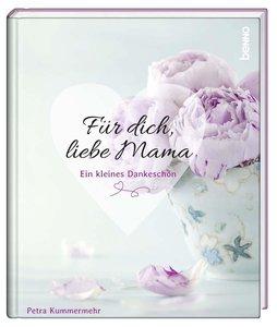 Für dich, liebe Mama