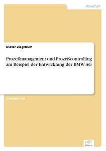 Prozeßmanagement und Prozeßcontrolling am Beispiel der Entwicklu