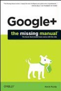 Google+: The Missing Manual