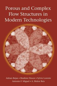 Porous and Complex Flow Structures in Modern Technologies
