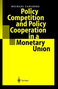 Policy Competition and Policy Cooperation in a Monetary Union
