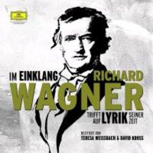 Im Einklang-Richard Wagner Trifft A.Lyrik S.Zeit