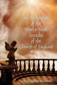 An Exposition of the Thirty-Nine Articles of the Church of Engla