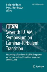 Seventh IUTAM Symposium on Laminar-Turbulent Transition