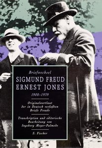 Briefwechsel Sigmund Freud / Ernest Jones 1908 - 1939