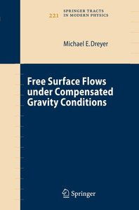 Free Surface Flows under Compensated Gravity Conditions