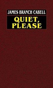 Quiet, Please