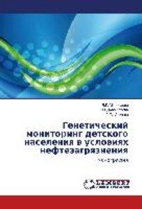Geneticheskiy monitoring detskogo naseleniya v usloviyakh neftez