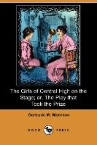 The Girls of Central High on the Stage; Or, the Play That Took t