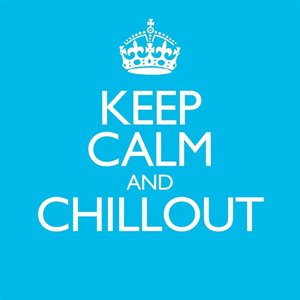 Keep Calm & Chillout