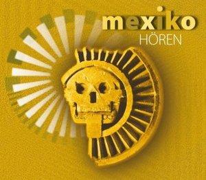 Mexico Hören-Das Hörbuch