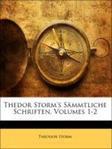Thedor Storm's Sämmtliche Schriften, Band I