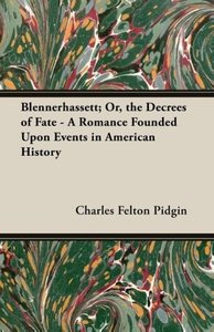 Blennerhassett; Or, the Decrees of Fate - A Romance Founded Upon