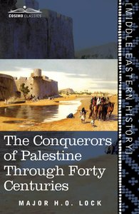 The Conquerors of Palestine Through Forty Centuries