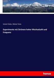 Experimente mit Strömen hoher Wechselzahl und Frequenz